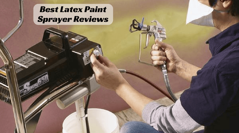 Best Latex Paint Sprayer For Furniture Top Picks Of 2019