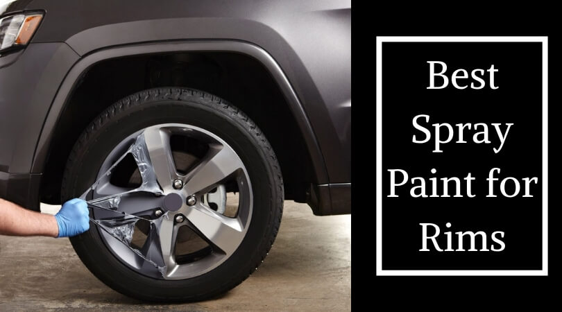 Best Spray Paint for Rims – Make Your Car Wheel More Attractive