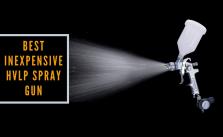 Best Inexpensive HVLP Spray Gun