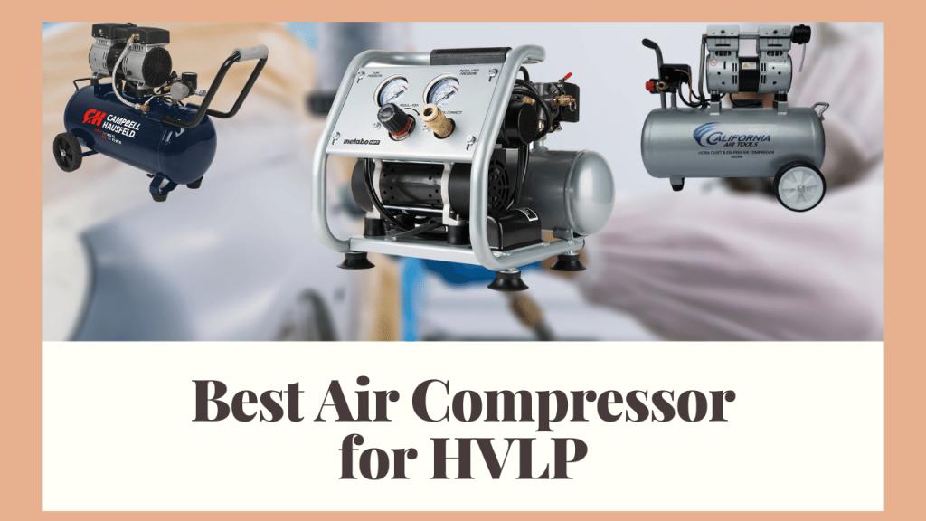 Best Air Compressor for HVLP
